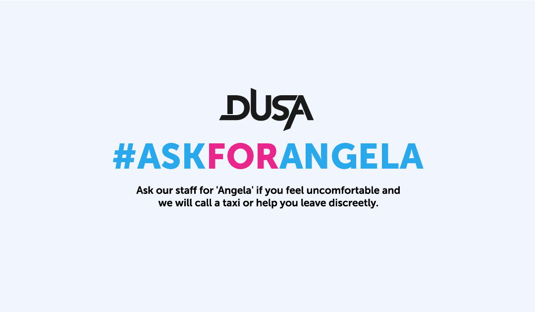 DUSA Joins The 'Ask For Angela' Campaign